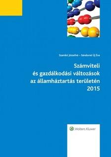 Szamkó Józsefné - Sándorné Új Éva - Számviteli és gazdálkodási változások az államháztartás területén 2015  [eKönyv: epub, mobi]