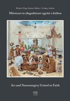CSÓKAY ANDRÁS - Művészet és idegsebészet együtt a hitben