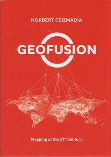Csizmadia Norbert - Geofusion: Mapping of the 21st Century [antikvár]