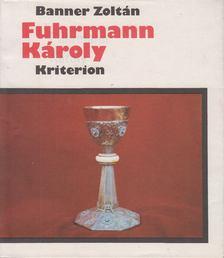 Banner Zoltán - Fuhrmann Károly [antikvár]