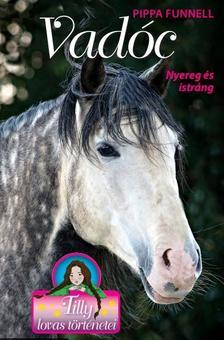 Pippa Funnel - Tilly lovas történetei 14. - Vadóc - Nyereg és istráng