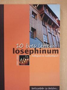 Bodnár Ivett - 10 éves lettem - Iosephinum Kollégium és Szakkollégium [antikvár]