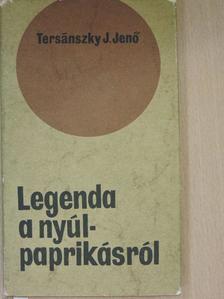 Tersánszky Józsi Jenő - Legenda a nyúlpaprikásról [antikvár]