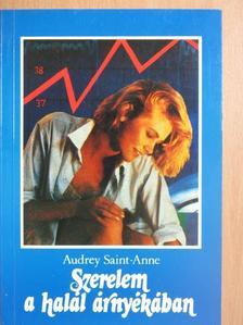 Audrey Saint-Anne - Szerelem a halál árnyékában [antikvár]