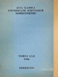 Gesztelyi Tamás - Acta Classica Universitatis Scientiarum Debreceniensis Tomus XXII 1986 (dedikált példány) [antikvár]