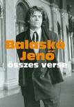 Balaskó Jenő - Balaskó Jenő összes verse [eKönyv: epub, mobi]