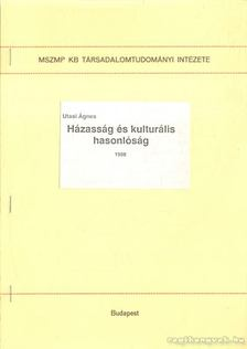 Utasi Ágnes - Házasság és kulturális hasonlóság [antikvár]