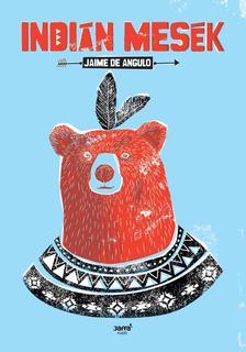 Jaime de Angulo - Indián mesék ###