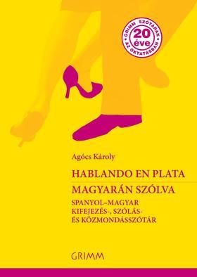fcc3ea4ccb Hablando en plata - Magyarán szólva. Spanyol-magyar kifejezés ...