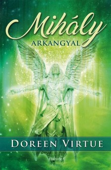 Doreen Virtue - Mihály arkangyal [eKönyv: epub, mobi]