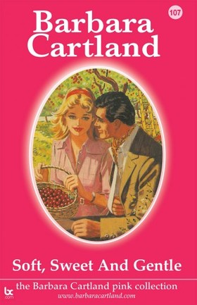 Barbara Cartland - Soft, Sweet And Gentle [eKönyv: epub, mobi]