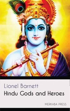 Barnett Lionel - Hindu Gods and Heroes [eKönyv: epub, mobi]