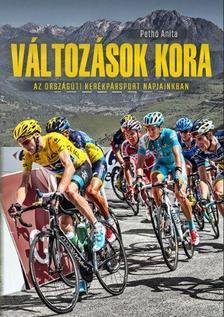 Pethő Anita - Változások kora - Az országúti kerékpársport napjainkban