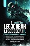 Gardner Dozois (szerk.) - A legjobbak legjobbjai: Két évtized legjobb science fiction novellái