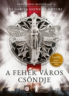 García Sáenz de Urturi Eva - A fehér város csöndje [eKönyv: epub, mobi]