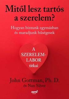 John Gottman - Mitől lesz tartós a szerelem? - Hogyan bízzunk egymásban és maradjunk hűségesek [eKönyv: epub, mobi]