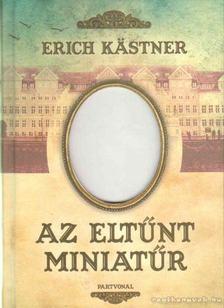 Erich Kästner - Az eltűnt miniatűr [antikvár]