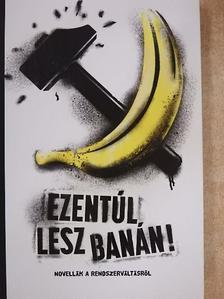 Győri Hanna - Ezentúl lesz banán! [antikvár]
