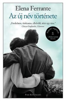 Elena Ferrante - Az új név története - Nápolyi regények 2.