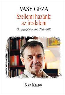 Vasy Géza - Szellemi hazánk: az irodalom