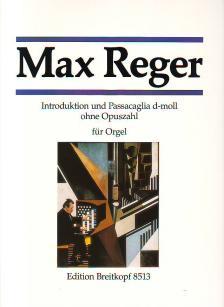 REGER, MAX - INTRODUKTION UND PASSACAGLIA d-MOLL OHNE OPUSZAHL FÜR ORGEL (HANS KLOTZ)