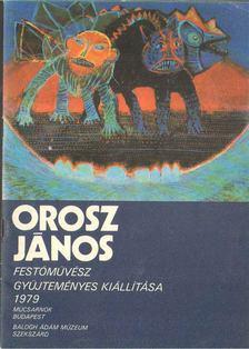 Csoóri Sándor - Orosz János festőművész gyűjteményes kiállítása [antikvár]