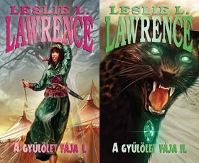 Leslie L. Lawrence - A GYŰLÖLET FÁJA I-II.