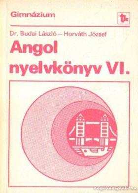 Horváth József, Dr. Budai László - Angol nyelvkönyv VI. [antikvár]