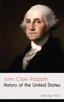 Ridpath John Clark - History of the United States [eKönyv: epub, mobi]