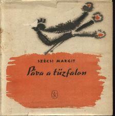 Szécsi Margit - Páva a tűzfalon [antikvár]