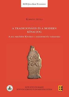 Kormány Attila - A tradicionális és a modern kínai jog