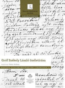 Fehér Andrea - Gróf Székely László önéletírása