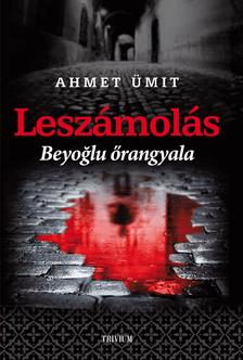 Ahmet Ümit - Leszámolás