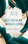 Határtalan Gondolatok Határidőnapló 2020