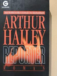 Arthur Hailey - Reporter [antikvár]