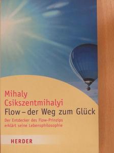 Csíkszentmihályi Mihály - Flow - der Weg zum Glück [antikvár]