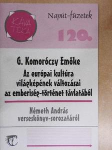 G. Komoróczy Emőke - Az európai kultúra világképének változásai az emberiség-történet távlatából [antikvár]