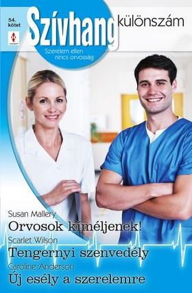 Susan Mallery, Scarlet Wilson, Caroline Anderson - Szívhang különszám 54. kötet - Orvosok kíméljenek!, Tengernyi szenvedély, Új esély a szerelmre [eKönyv: epub, mobi]