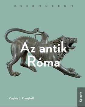Virginia L. Campbell - Az antik Róma - Zsebmúzeum
