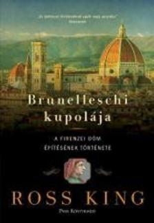 Ross King - Brunelleschi kupolája - A firenzei dóm építésének története