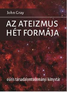 John Gray - Az ateizmus hét formája