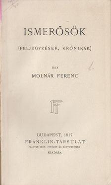 MOLNÁR FERENC - Ismerősök [antikvár]