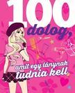 100 dolog, amit egy lánynak tudnia kell