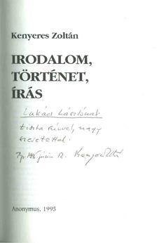 Kenyeres Zoltán - Irodalom, történet, írás (dedikált) [antikvár]