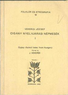 Vekerdi József - Cigány nyelvjárási népmesék I. [antikvár]