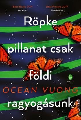 Vuong, Ocean - Röpke pillanat csak földi ragyogásunk [eKönyv: epub, mobi]