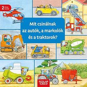 Ursula Weller - Mit csinálnak az autók, a markolók és a traktorok?