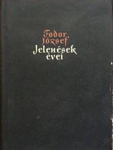 Fodor József - Jelenések évei [antikvár]