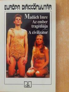 Madách Imre - Az ember tragédiája/A civilizátor [antikvár]
