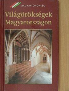 Nagy Gergely - Világörökségek Magyarországon [antikvár]